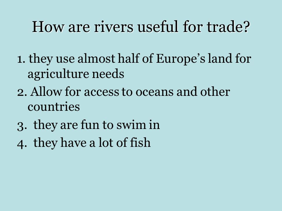 How are rivers useful for trade