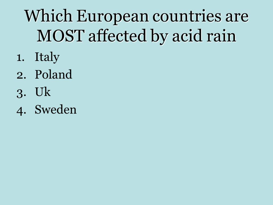 Which European countries are MOST affected by acid rain