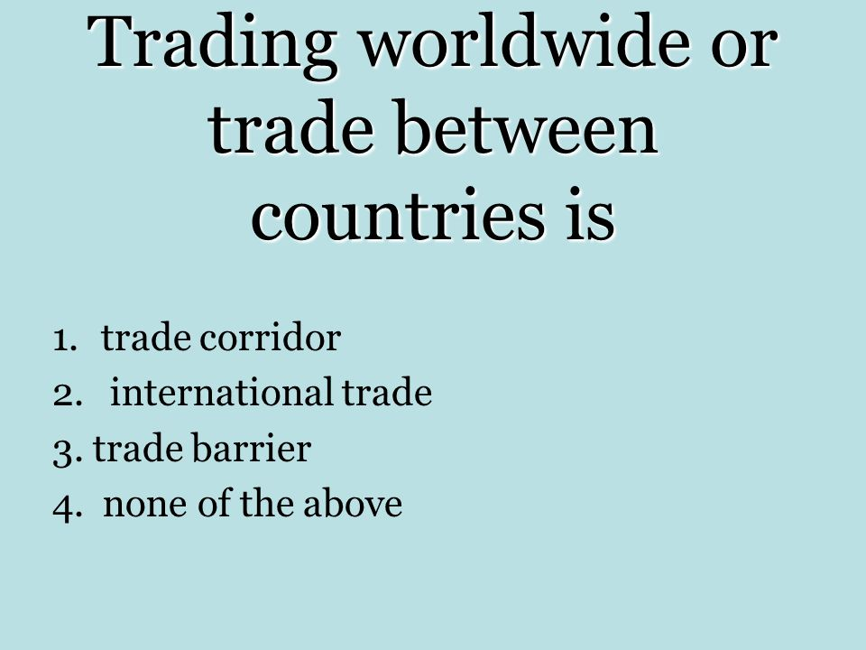 Trading worldwide or trade between countries is