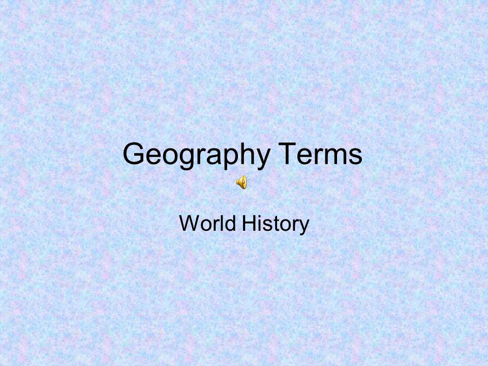 Geography Terms World History
