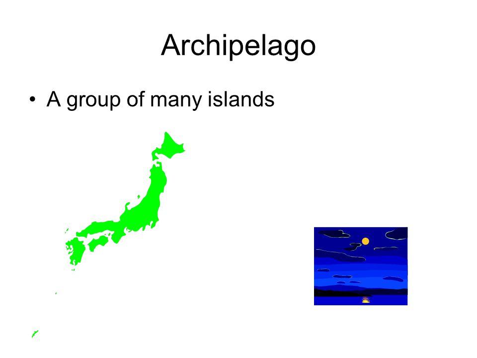 Archipelago A group of many islands