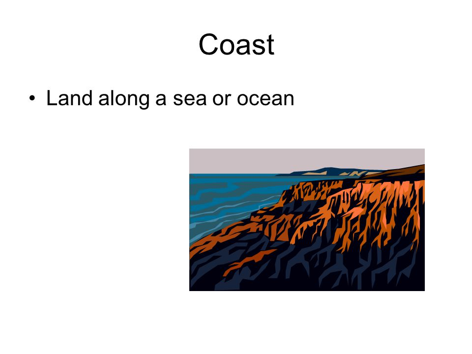 Coast Land along a sea or ocean