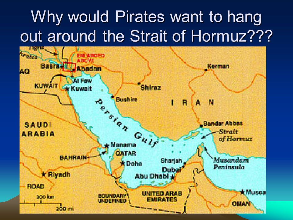 Why would Pirates want to hang out around the Strait of Hormuz