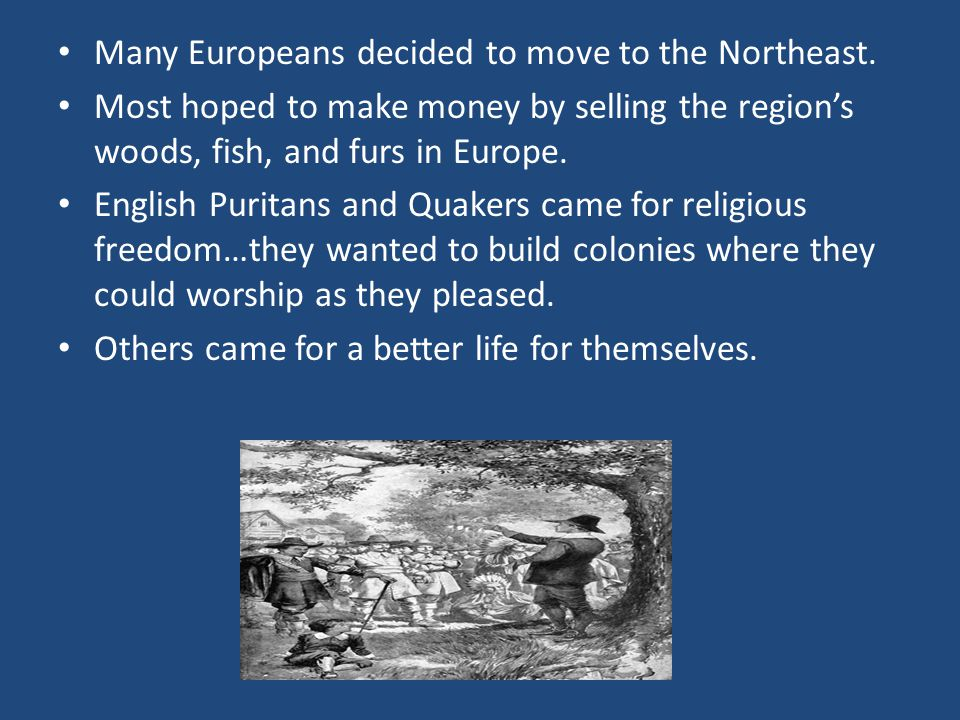 Many Europeans decided to move to the Northeast.