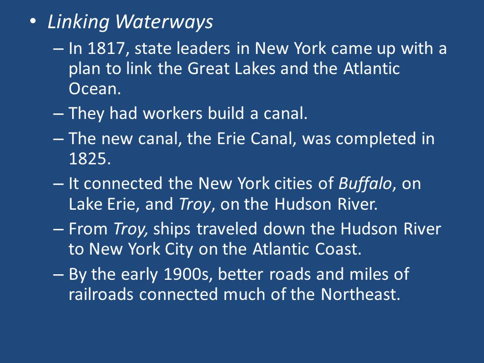 Linking Waterways In 1817, state leaders in New York came up with a plan to link the Great Lakes and the Atlantic Ocean.