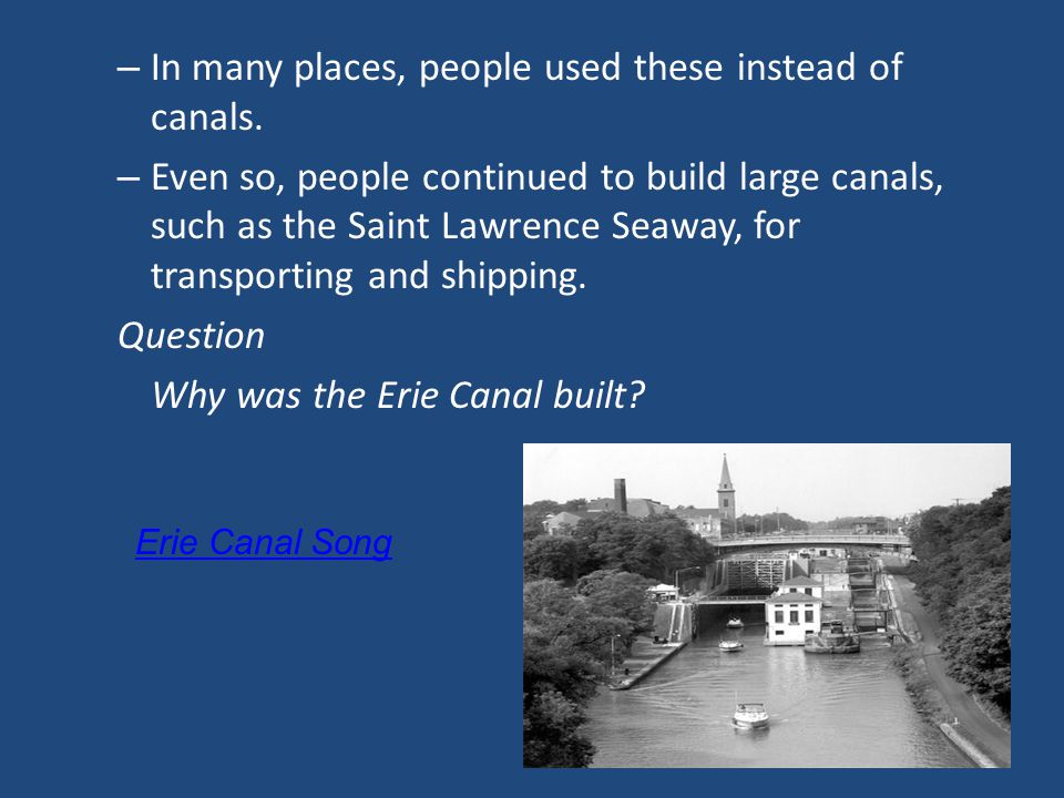 In many places, people used these instead of canals.