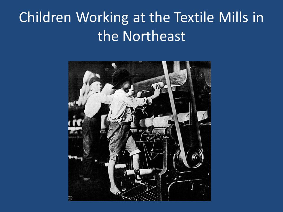 Children Working at the Textile Mills in the Northeast