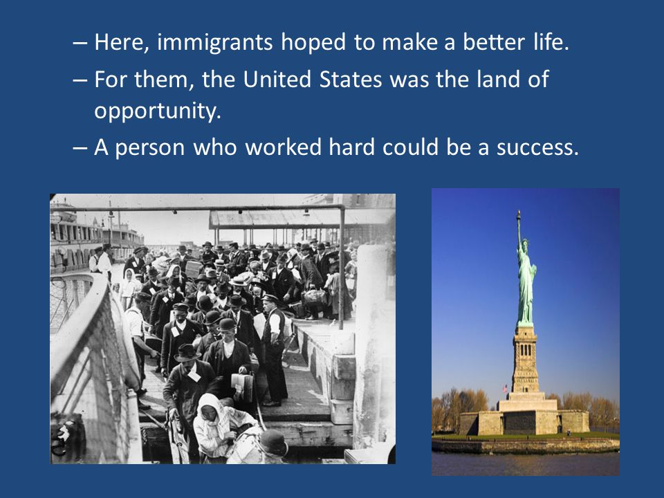 Here, immigrants hoped to make a better life.