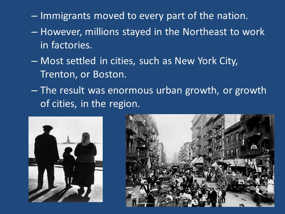Immigrants moved to every part of the nation.