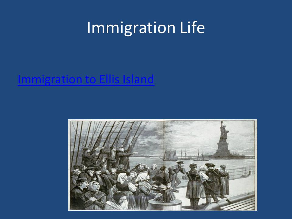 Immigration Life Immigration to Ellis Island