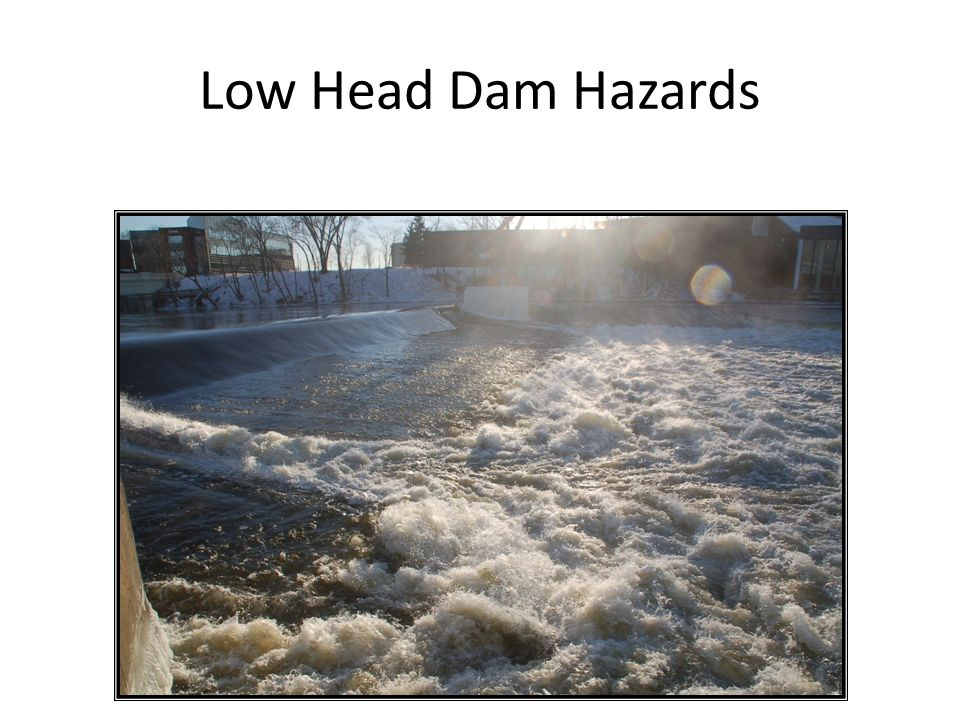 Low Head Dam Hazards