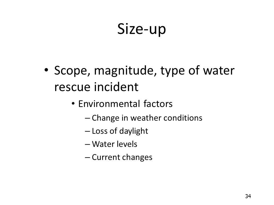 Size-up Scope, magnitude, type of water rescue incident