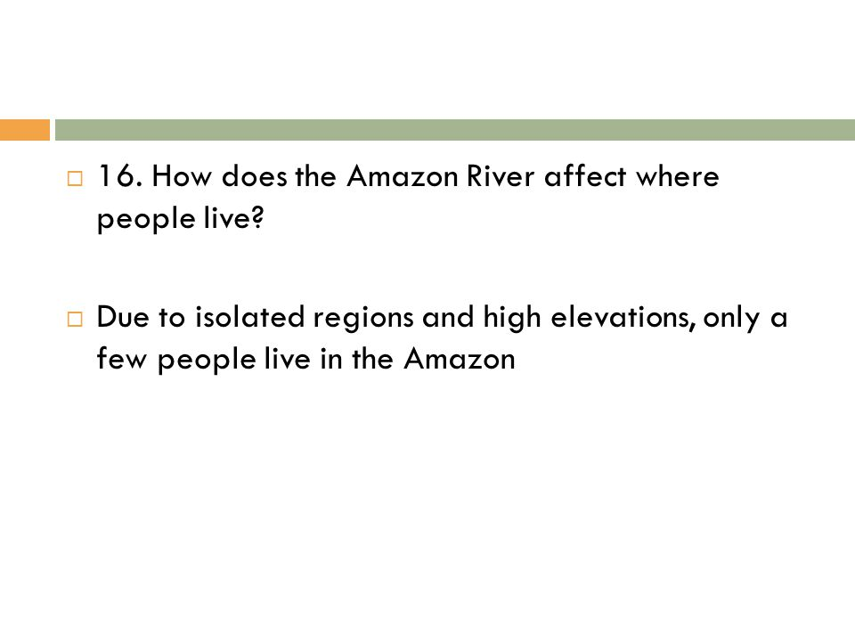 16. How does the Amazon River affect where people live