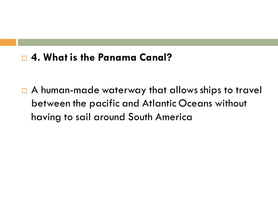 4. What is the Panama Canal