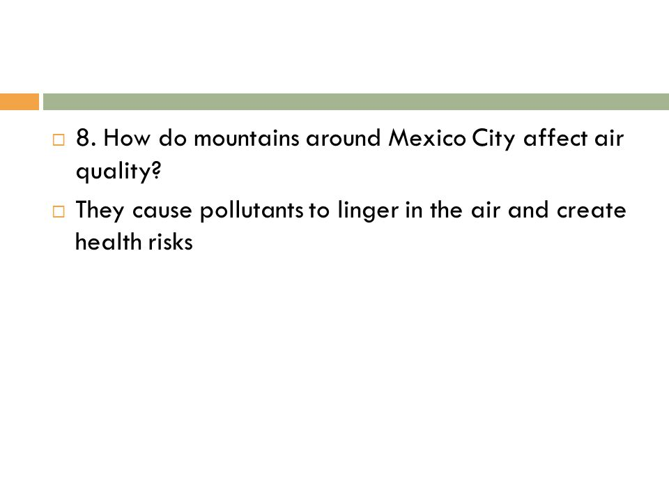 8. How do mountains around Mexico City affect air quality