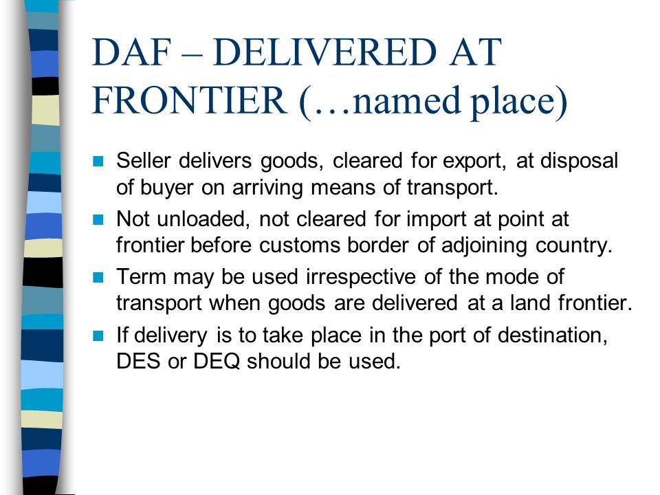 DAF – DELIVERED AT FRONTIER (…named place)