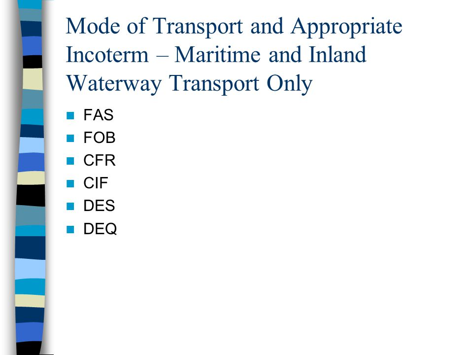 Mode of Transport and Appropriate Incoterm – Maritime and Inland Waterway Transport Only