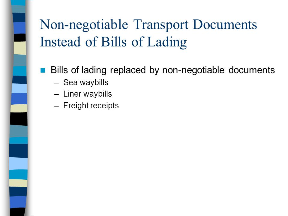 Non-negotiable Transport Documents Instead of Bills of Lading