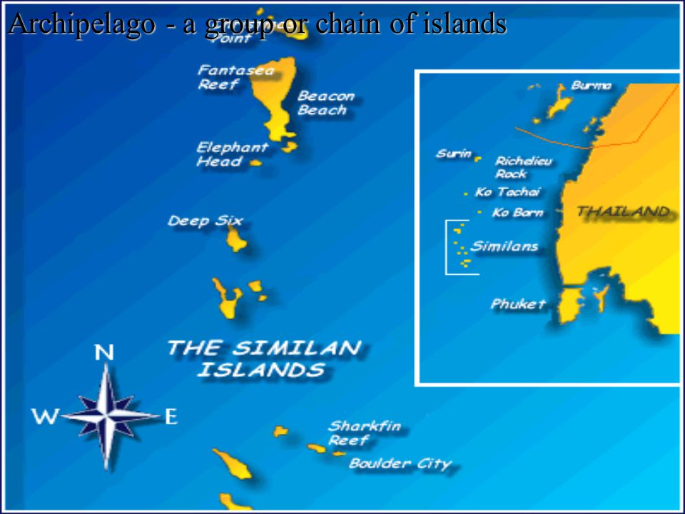 Archipelago - a group or chain of islands