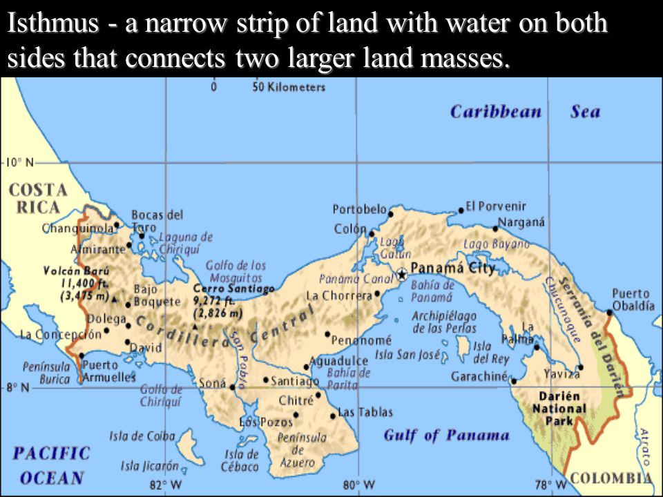 Isthmus - a narrow strip of land with water on both sides that connects two larger land masses.