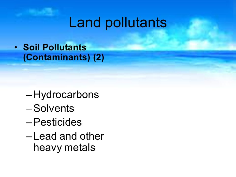 Land pollutants Hydrocarbons Solvents Pesticides