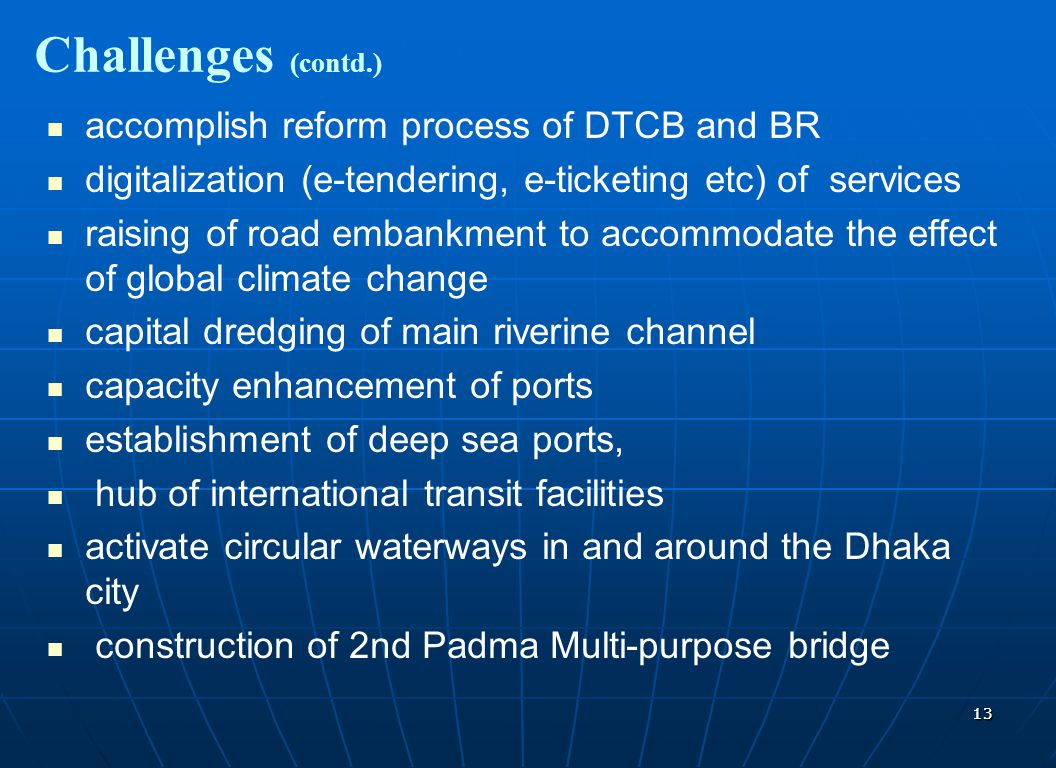 Challenges (contd.) accomplish reform process of DTCB and BR