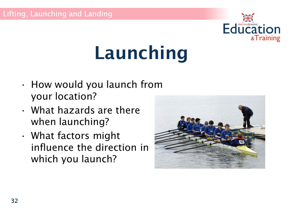 Launching How would you launch from your location