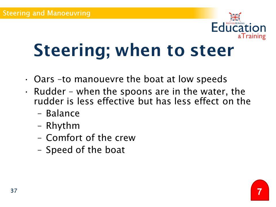 Steering; when to steer