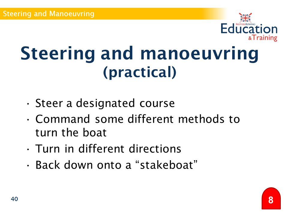 Steering and manoeuvring (practical)