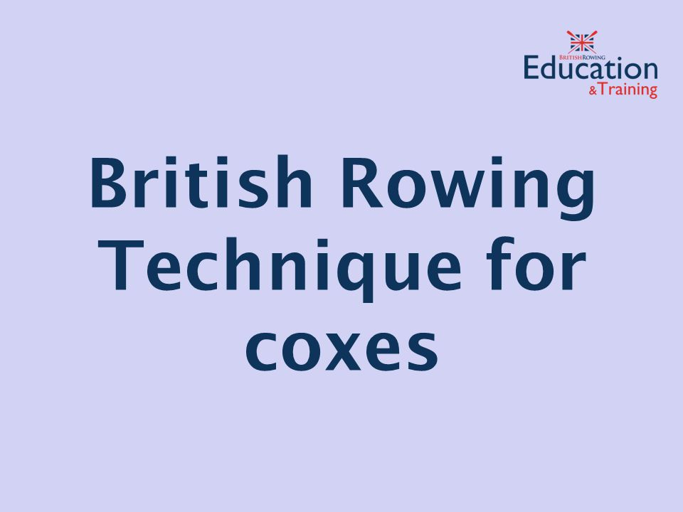 British Rowing Technique for coxes