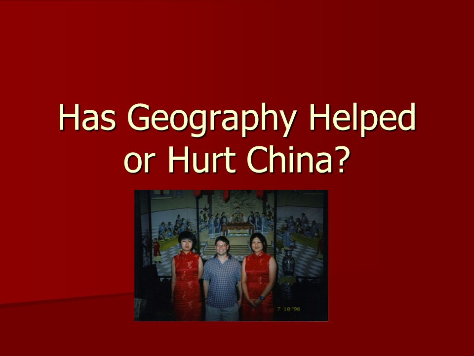 Has Geography Helped or Hurt China