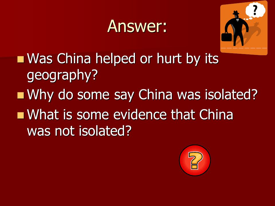 Answer: Was China helped or hurt by its geography
