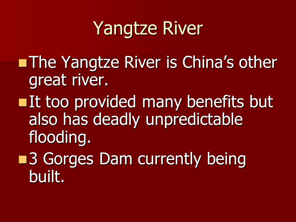 Yangtze River The Yangtze River is China's other great river.