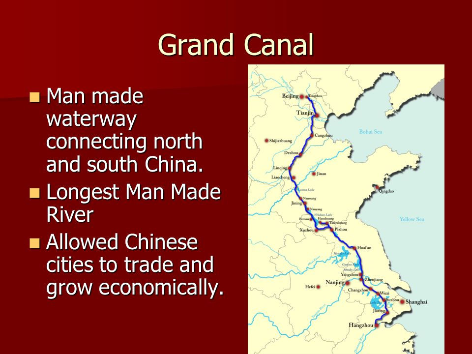 Grand Canal Man made waterway connecting north and south China.