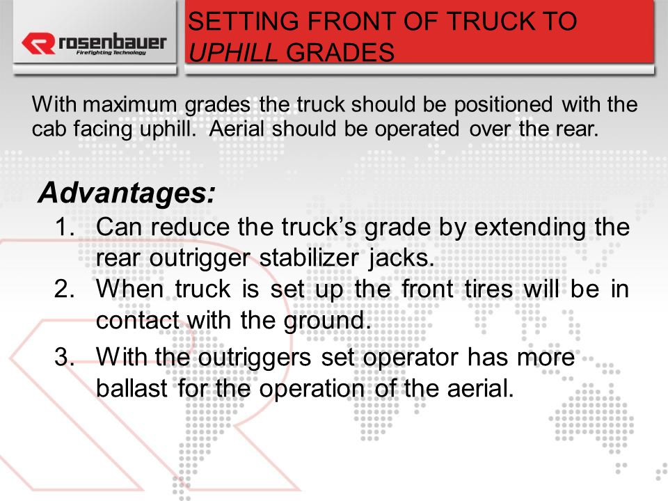 Advantages: SETTING FRONT OF TRUCK TO UPHILL GRADES