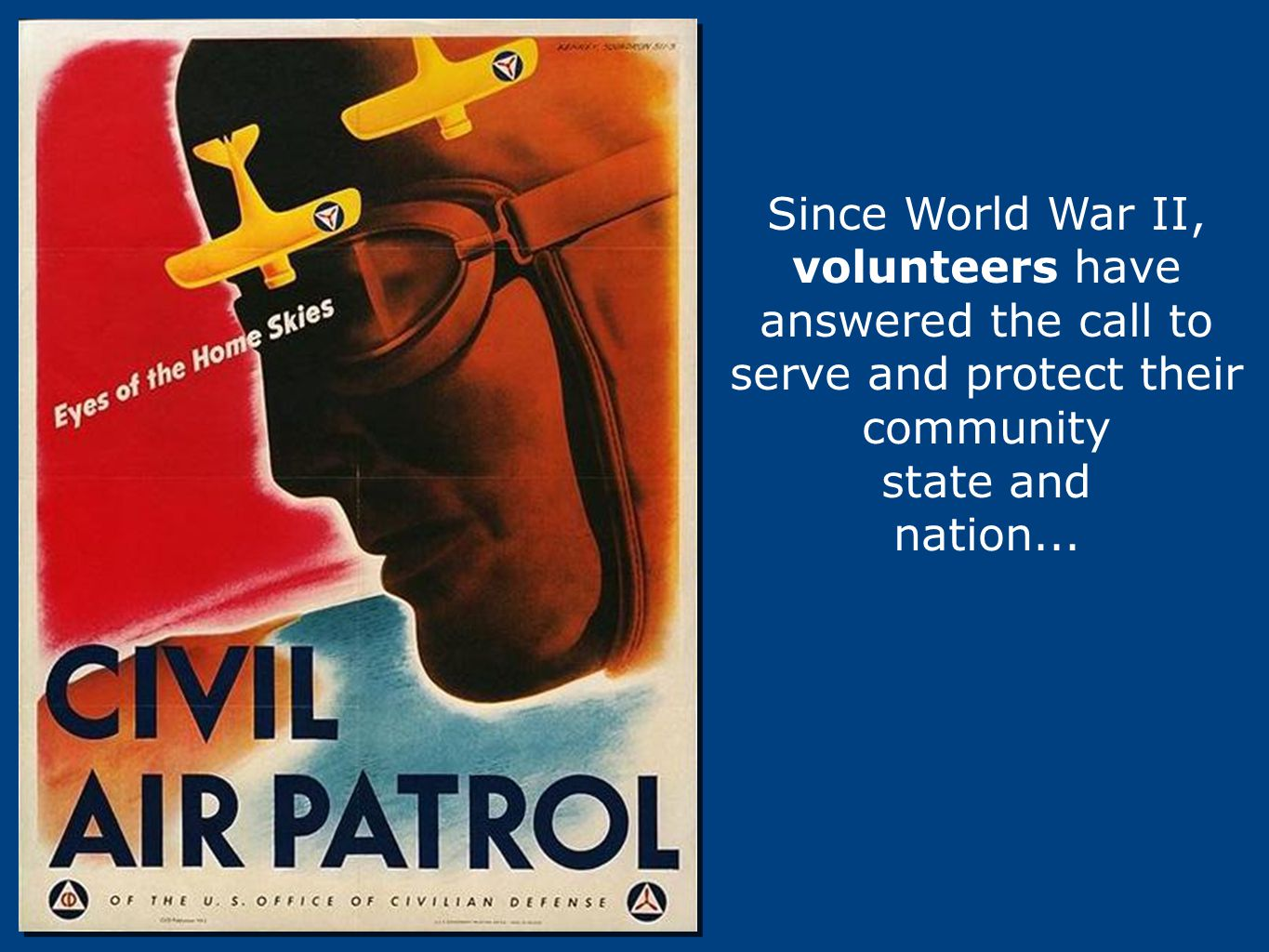 Since World War II, volunteers have answered the call to serve and protect their community
