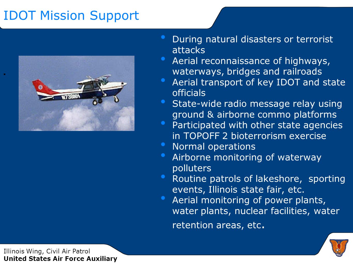 . IDOT Mission Support During natural disasters or terrorist attacks
