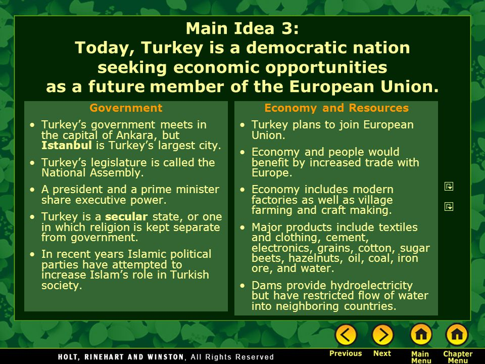 Main Idea 3: Today, Turkey is a democratic nation seeking economic opportunities as a future member of the European Union.