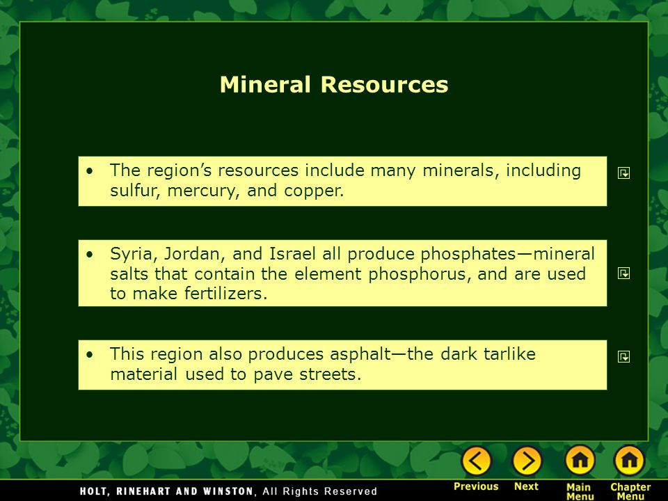 Mineral Resources The region's resources include many minerals, including sulfur, mercury, and copper.
