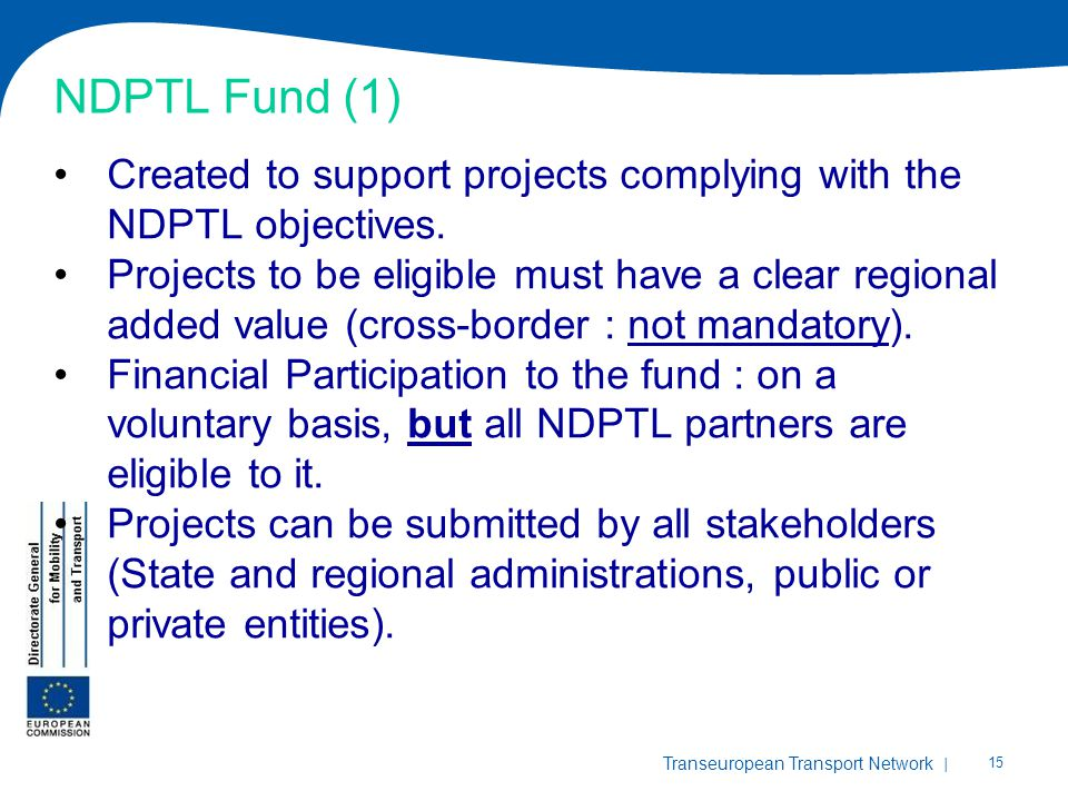 NDPTL Fund (1) Created to support projects complying with the NDPTL objectives.