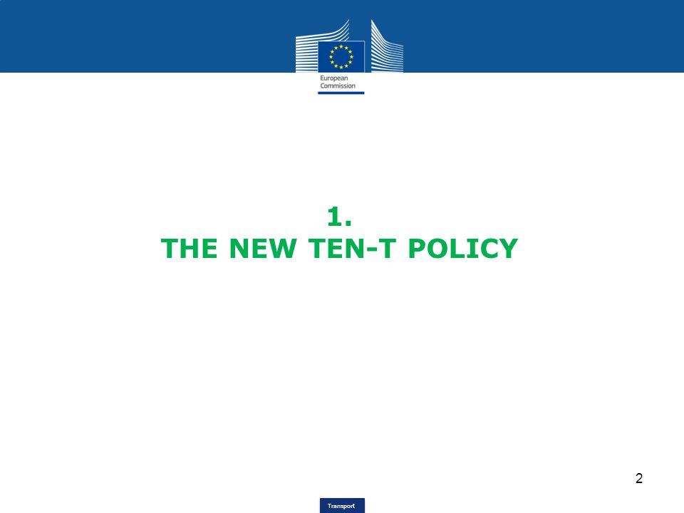 1. THE NEW TEN-T POLICY