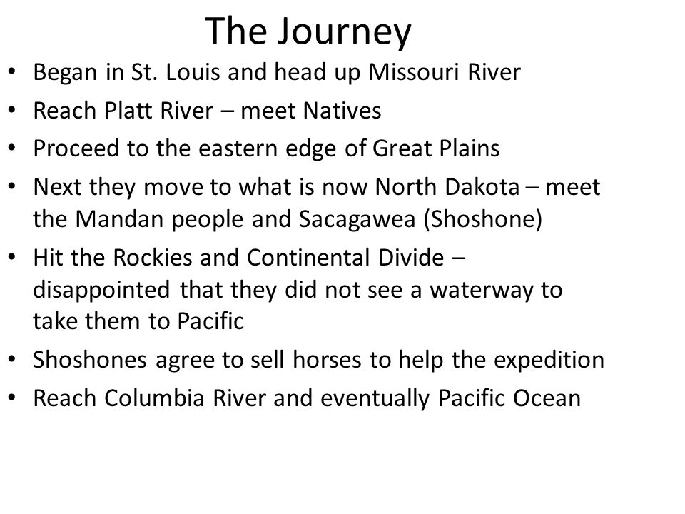 The Journey Began in St. Louis and head up Missouri River