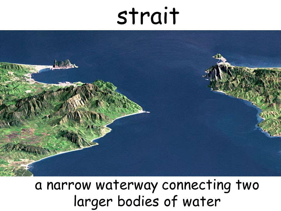 a narrow waterway connecting two larger bodies of water