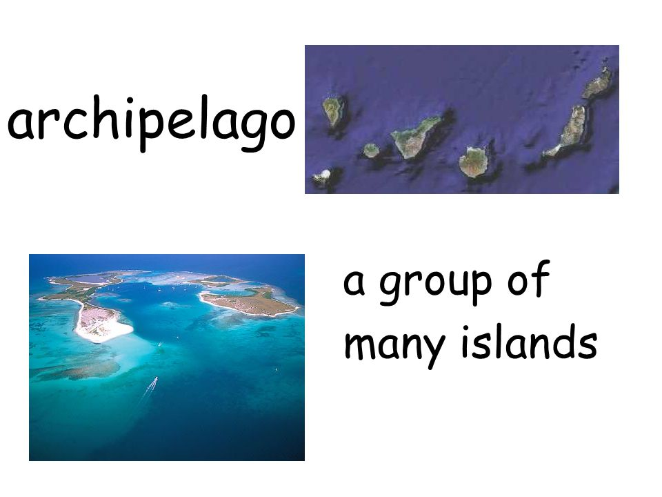 archipelago a group of many islands