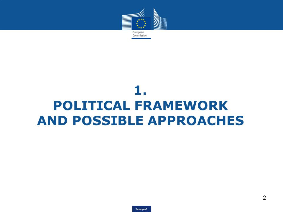 POLITICAL FRAMEWORK AND POSSIBLE APPROACHES