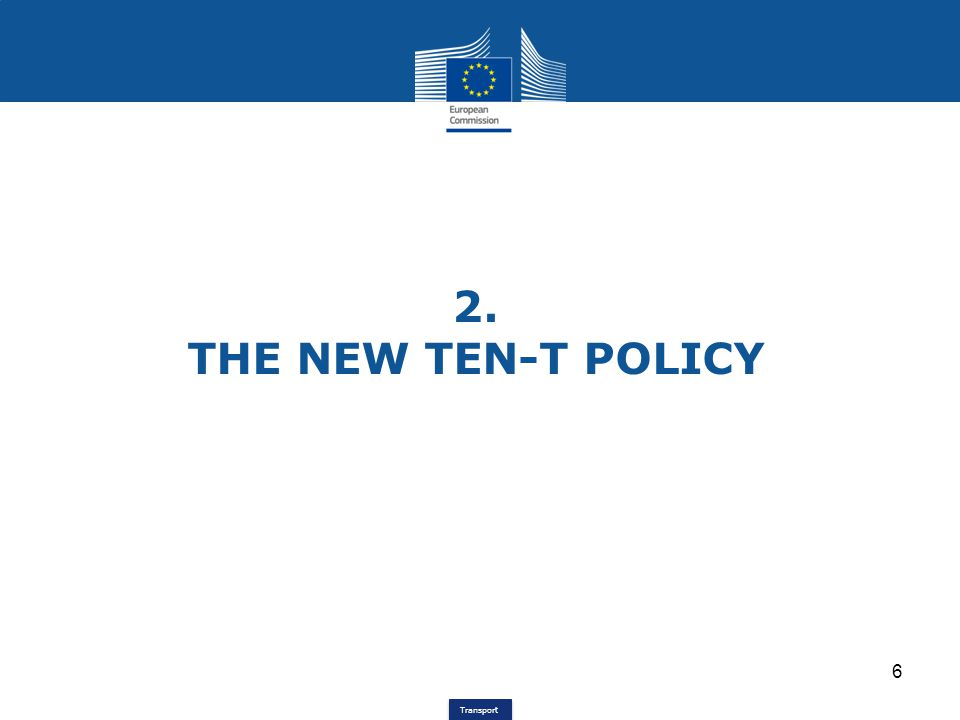 2. THE NEW TEN-T POLICY