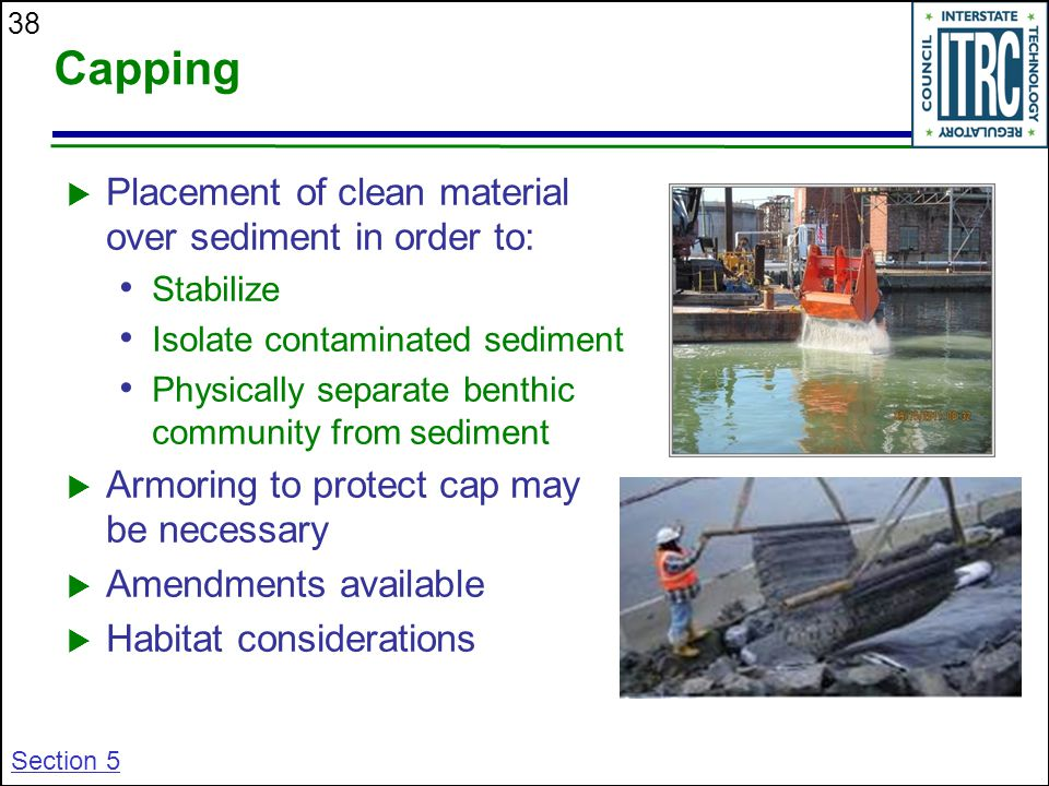 Capping Placement of clean material over sediment in order to: