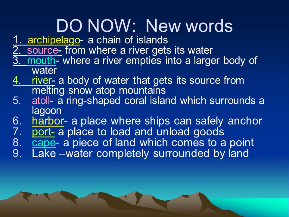 DO NOW: New words 1. archipelago- a chain of islands