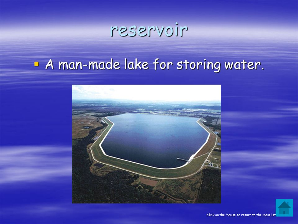 A man-made lake for storing water.