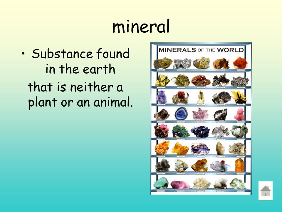 mineral Substance found in the earth